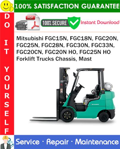 Thumbnail Mitsubishi FGC15N, FGC18N, FGC20N, FGC25N, FGC28N, FGC30N, FGC33N, FGC20CN, FGC20N HO, FGC25N HO Forklift Trucks Chassis, Mast Service Repair Manual PDF Download ◆