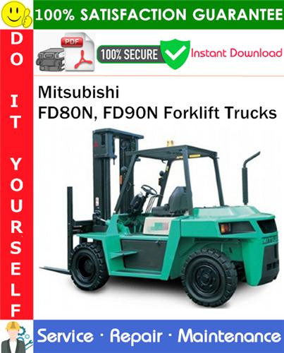 Thumbnail Mitsubishi FD80N, FD90N Forklift Trucks Service Repair Manual PDF Download ◆
